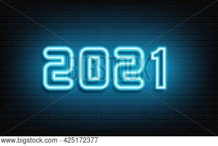 Happy New Year Neon Design. 2021 Neon Text. Neon 2021 New Year Sign. Vector Illustration.