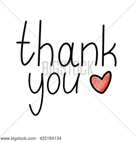 Thank You - Simple Hand Drawn Vector Lettering Note Card In Black Ink With Red Heart Isolated On Whi