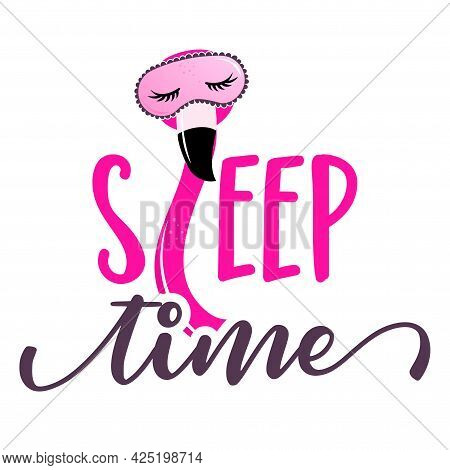 Sleep Time - Funny Hand Drawn Doodle Quote With Flamingo In Pink Sleeping Mask. Sleeping Mask, Flami