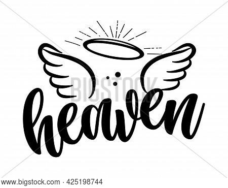 Heaven - Hand Drawn Beautiful Memory Phrase. Modern Brush Calligraphy. Rest In Peace, Rip Memory. Lo