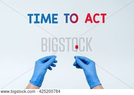 Conceptual Display Time To Act. Business Approach The Right Moment To Start Working Or Doing Stuff R