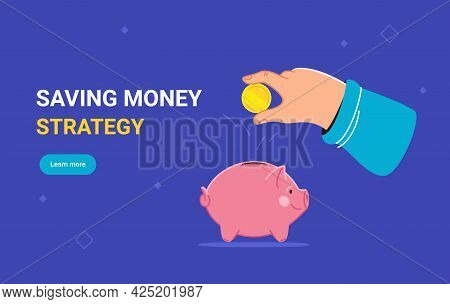 Saving Money Strategy. Flat Vector Illustration Of Human Hand Holds A Golden Coin To Put It Into A P