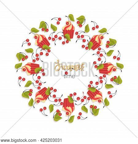 Cherry Berry. Sweet Cupcake, Ripe Berries In A Round Frame. Collection Of Different Ripe Berry.