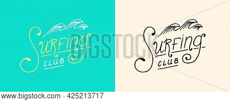 Surfing Lettering Sign. Summer Surf. Surface Water Sport. California Card. Vintage Quote. Engraved E