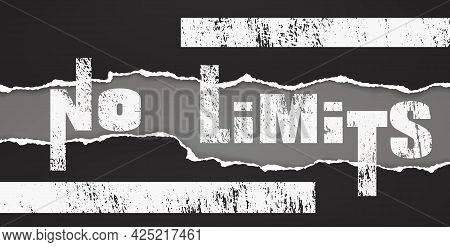 Grunge No Limits Slogan Is On Torn, Ripped Oblong Black Paper With Soft Shadow Are On Grey Backgroun