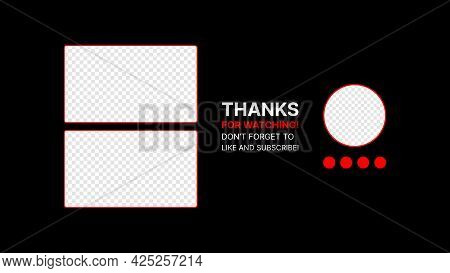 Video Service Packshot Template. Thanks For Watching. Like, Subscribe, Get Notified Buttons. Vector