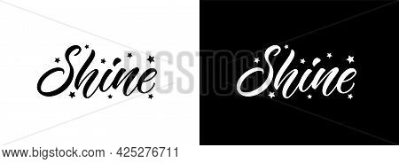Word Shine, With Stars. Vector Hand Lettering For T-shirt Slogan. Modern Calligraphy Design. Shine T