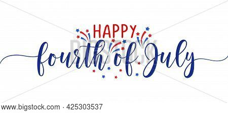Happy 4th Of July - Happy Independence Day July 4th Lettering Design Illustration. Good For Advertis