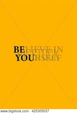 Inspirational, Believe In Yourself Poster Template Design