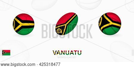 Sports Icons For Football, Rugby And Basketball With The Flag Of Vanuatu. Vector Icon Set On A Sport
