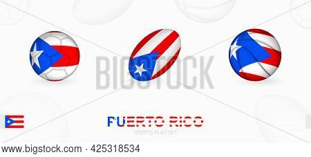 Sports Icons For Football, Rugby And Basketball With The Flag Of Puerto Rico. Vector Icon Set On A S
