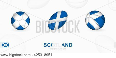 Sports Icons For Football, Rugby And Basketball With The Flag Of Scotland. Vector Icon Set On A Spor