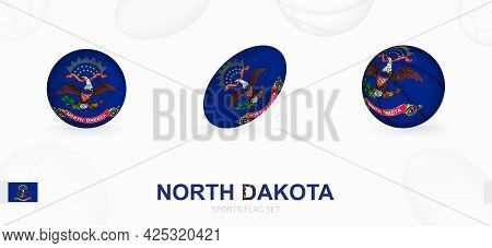 Sports Icons For Football, Rugby And Basketball With The Flag Of North Dakota. Vector Icon Set On A