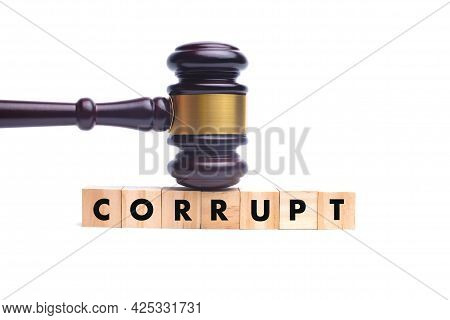 Corrupt Jurisdiction Concept With Corrupt Wooden Block And Judge Hammer Or Gavel.