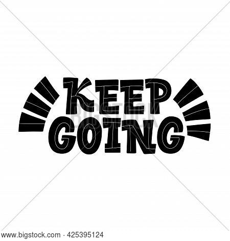 Lettering Keep Going On A White Background. Isolated Vector. Graphic Design Lifestyle Lettering. Han