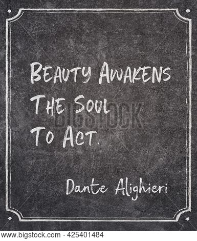 Beauty Awakens The Soul To Act - Ancient Roman Poet Dante Alighieri Quote Written On Framed Chalkboa