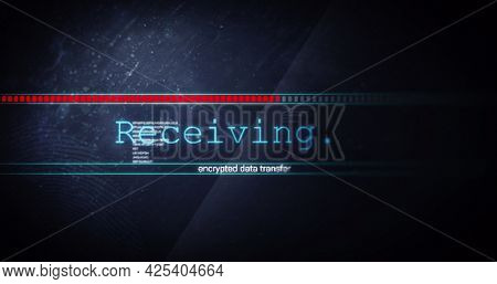 Image of receiving data text flashing digital interface. global technology, communication and digital interface concept digitally generated image.