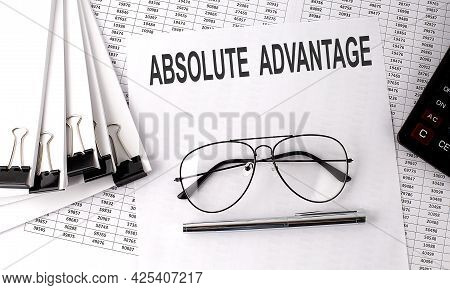 Absolute Advantage Text On Paper With Chart And Office Tools , Business