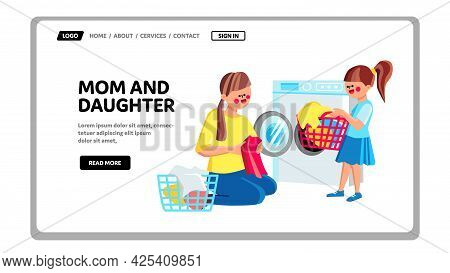 Mom And Daughter Doing Housework Together Vector. Mom And Daughter Loading Dirty Clothes Into Laundr