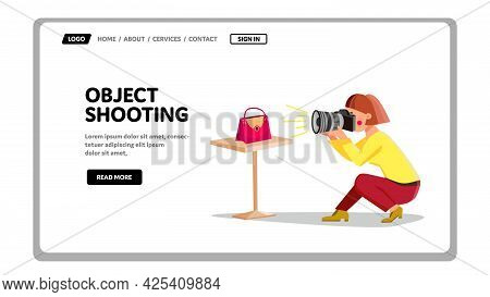 Object Shooting Photographer With Camera Vector. Handle Bag Object Shooting Woman On Photo Digital D