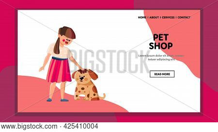 Pet Shop Visiting Little Girl With Dog Vector. Preteen Lady Child Embracing Domestic Animal And Choo