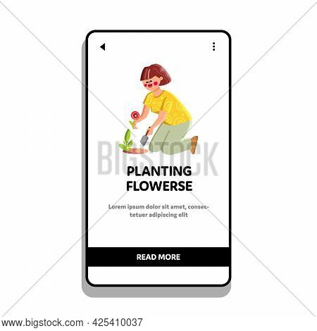 Woman Gardener Planting Flowers In Garden Vector. Young Girl With Shovel Transplanting Or Planting F
