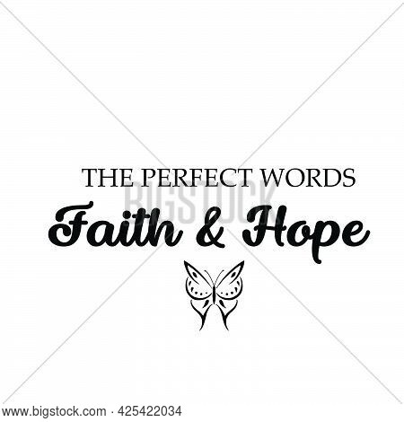 The Perfect Words - Faith And Hope, Gospel Verses, Christian Poster, Inspirational Quote, Scripture