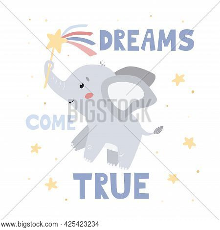 Cute Cartoon Kawaii Elephant With Magic Wand. Poster For Nursery. Greeting Card With Lettering - Dre