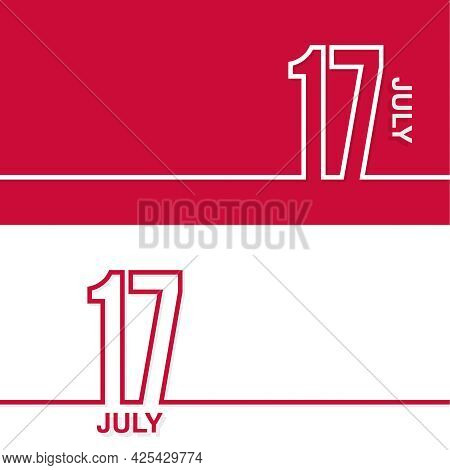July 17. Set Of Vector Template Banners For Calendar, Event Date.