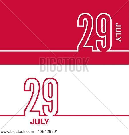 July 29. Set Of Vector Template Banners For Calendar, Event Date.