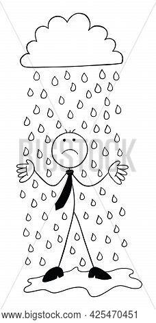 It's Raining, Stickman Businessman Character Getting Wet And Unhappy, Vector Cartoon Illustration. B