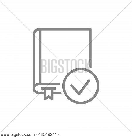 Book With Tick Checkmark Line Icon. Good Library, Book Verification Symbol