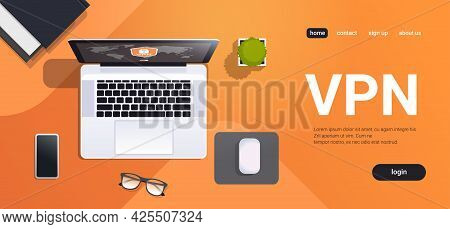 Workplace Desk Top Angle View Laptop With Virtual Private Network Cyber Web Security And Privacy