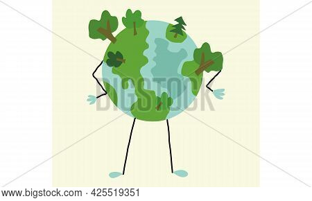 Planet Earth With Trees On It, A Green Planet. A Planet With Arms And Legs, Stylized Illustration. T