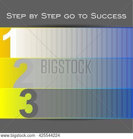 Step By Step Go To Success. Infographics For Business Concept With Empty Place For You Text. Competi