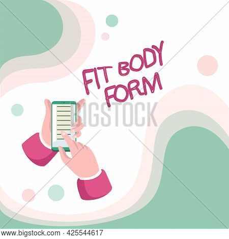 Text Showing Inspiration Fit Body Form. Conceptual Photo Refers To A Body That Perfectly Align Of Sh