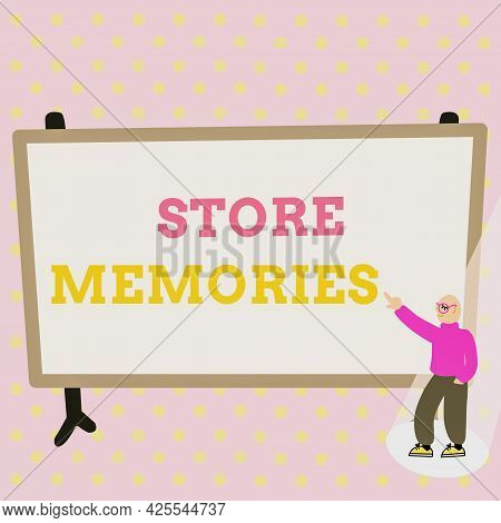 Sign Displaying Store Memories. Internet Concept A Process Of Inputting And Storing Data Previously