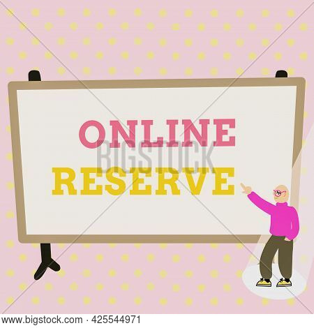 Text Sign Showing Online Reserve. Internet Concept Enables The Customers To Book By Checking Availab