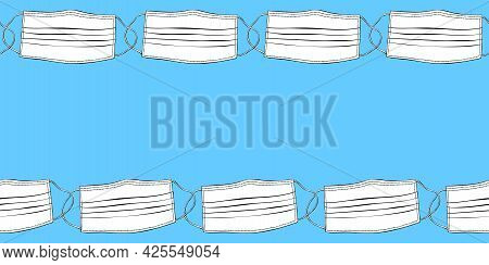 Vector Frame, Backdrop With Medical Face Masks In Doodle Style. Horizontal Top And Bottom Edging, Bo