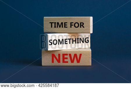 Time For Something New Symbol. Wooden Blocks With Words 'time For Something New' On Beautiful Grey B