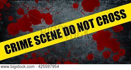 Close Up Yellow Police Barricade Tape With Crime Scene Do Not Cross Words Over Blood Stains Splatter