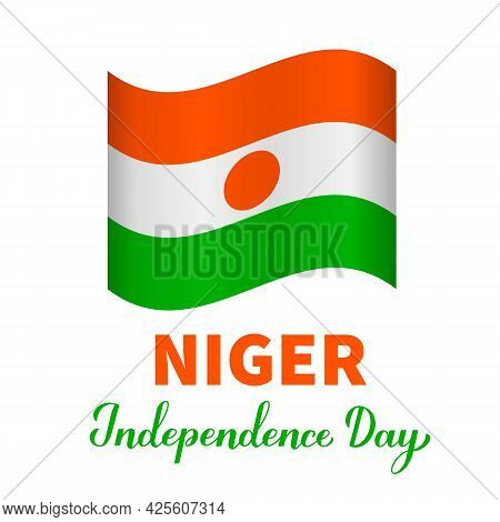 Niger Independence Day Lettering With Flag. National Holiday Celebrate On August 3. Vector Template