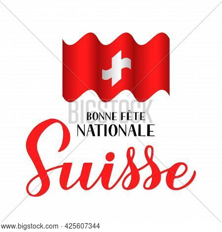 Swiss National Day Calligraphy Lettering In French. Switzerland Holiday On August 1st. Easy To Edit
