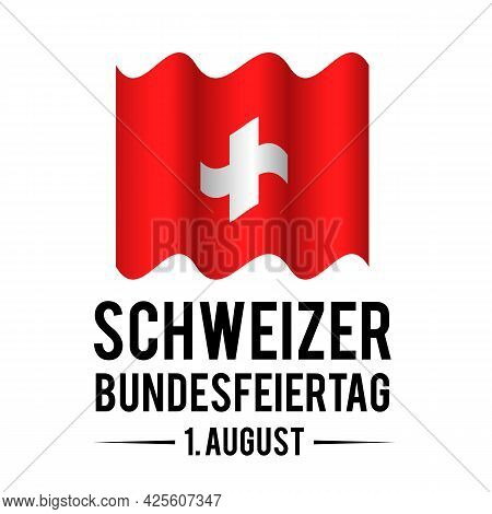 Swiss National Day Calligraphy Lettering In German. Switzerland Holiday On August 1st. Easy To Edit
