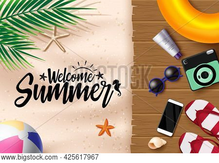 Welcome Summer Vector Background Design. Welcome Summer Text In Sand With Wood And Beach Elements Li