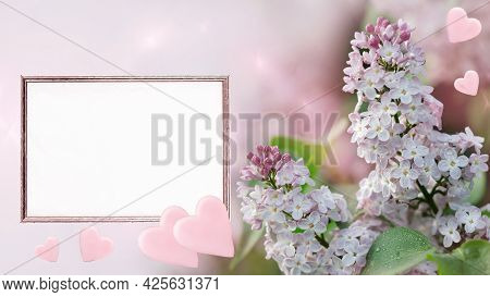 Unfocused Background With Blooming Lilacs, Empty Paper In A Frame And Hearts. Art Design