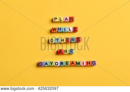 Alphabet Letters With Text Plan While Others Are Daydreaming