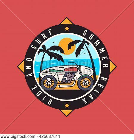 Summer Adventure Sticker Badge Design. Surfing Motorcycle Logo Emblem.ride And Surf, Summer Relax Qu