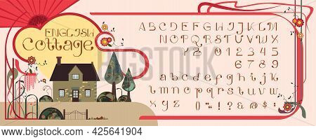 Art Nouveau Inspired Typeface Decorated With English Cottage Home And Whiplash Styled Vines. This Ar