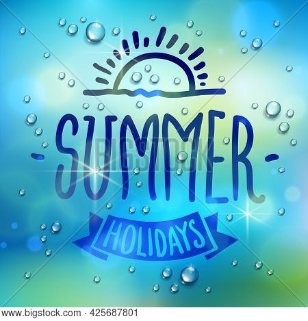Summer Word Drawn On A Window, Water Rain Drops Or Condensate Macro Over Blurred Blue Background, Ve